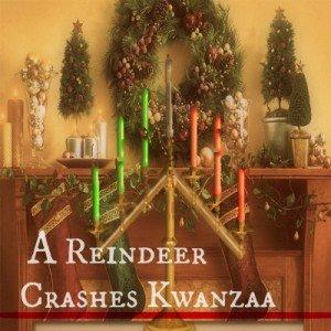 A Reindeer Crashes Kwanzaa