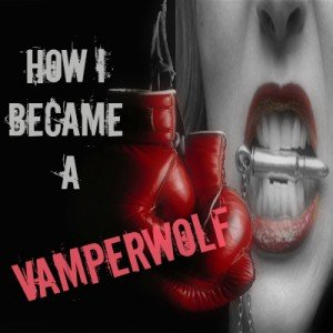 How I Became A Vamperwolf Sylvia Nica jaBlog!